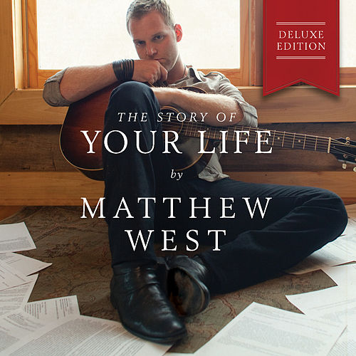 The Story Of Your Life (Deluxe Edition) de Matthew West