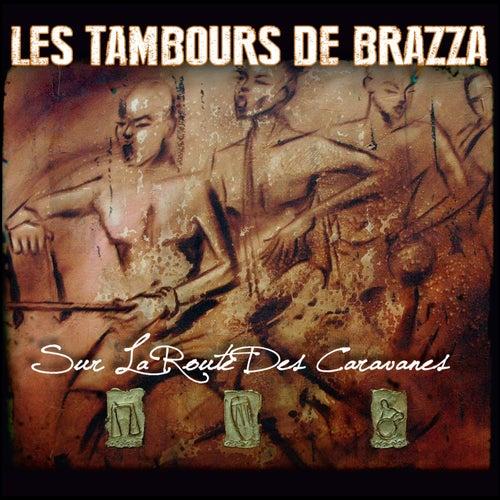 Sur la route des caravanes de Les Tambours De Brazza