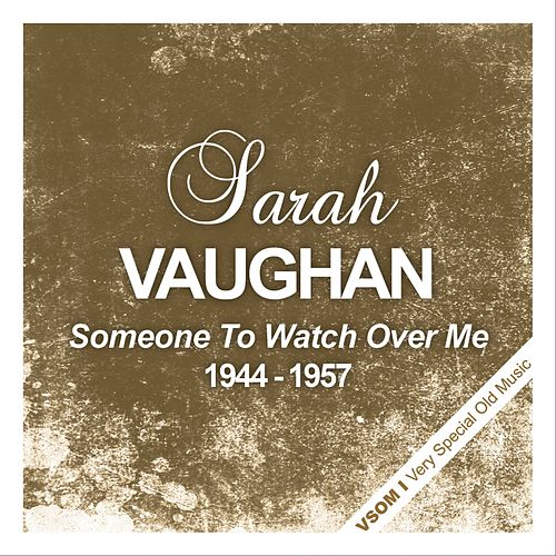 Someone to Watch Over Me (1944 - 1957) by Sarah Vaughan