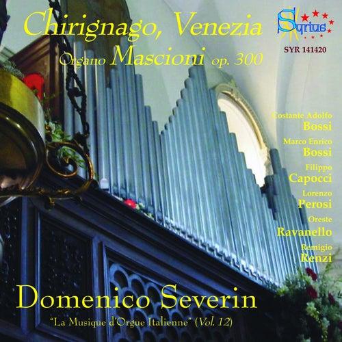 Ravanello, Capocci, Bossi: Chirignago, Venezia Organo Mascioni, Op. 300 by Domenico Severin