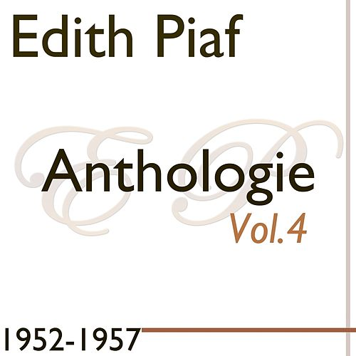 Edit Piaf: Anthologie, Vol. 4 (1952-1957) de Edith Piaf