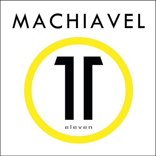 Eleven by Machiavel