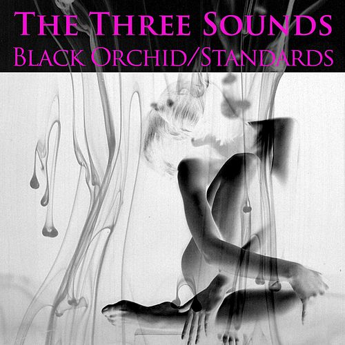 Black Orchid / Standards by The Three Sounds