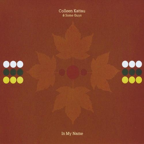 In My Name de Colleen Kattau