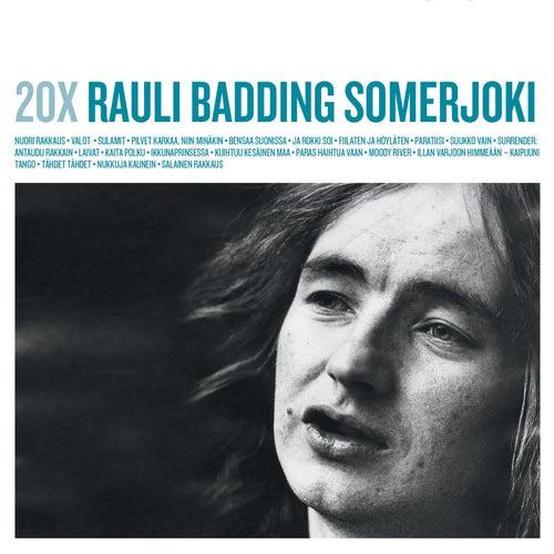 20X Rauli Badding Somerjoki by Rauli Badding Somerjoki