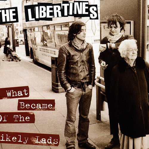 What Became of the Likely Lads by The Libertines