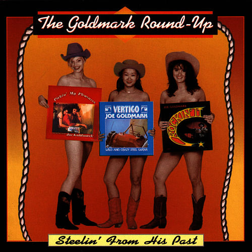 Goldmark Round-Up - Steelin' From His Past by Joe Goldmark