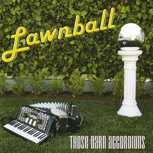 Lawnball by Those Darn Accordions!