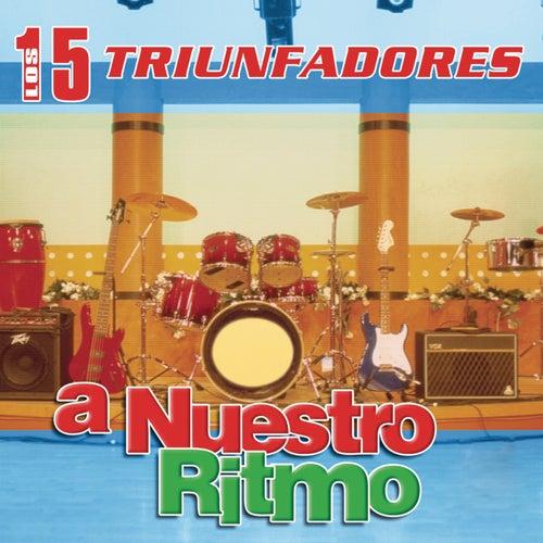 Los 15 Triunfadores a Nuestro Ritmo de Various Artists