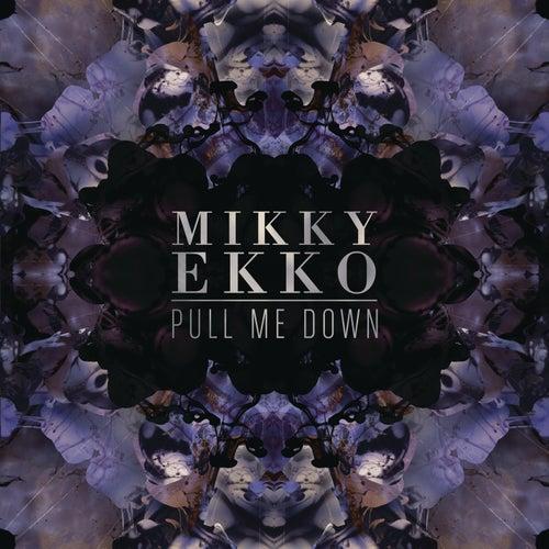 Pull Me Down di Mikky Ekko