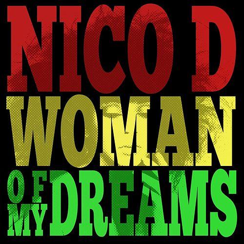 Woman Of My Dreams by Nico D