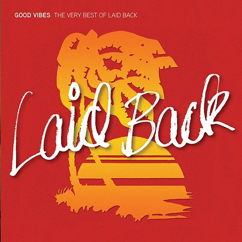 Good Vibes - The Very Best of Laid Back van Laid Back