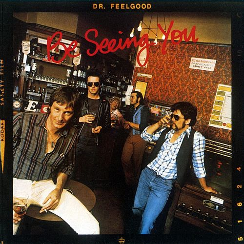 Be Seeing You de Dr. Feelgood