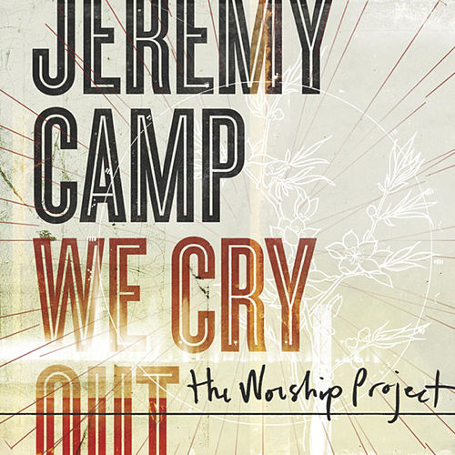 We Cry Out: The Worship Project (Deluxe Edition) de Jeremy Camp