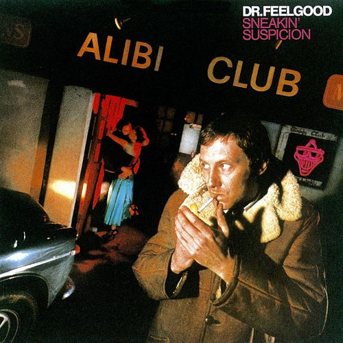 Sneakin' Suspicion by Dr. Feelgood