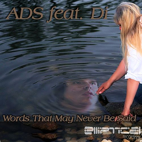 Words That May Never Be Said (feat. Di) von A.D.S.