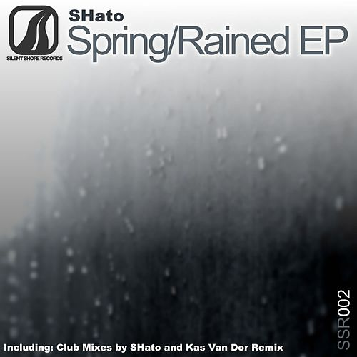 Spring / Rained - Single by Shato