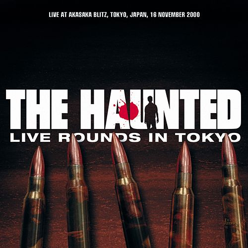 Live Rounds in Tokyo (Live) by The Haunted