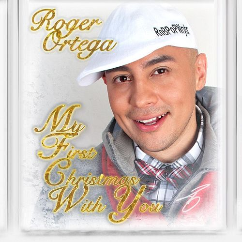 My First Christmas With You von Roger Ortega