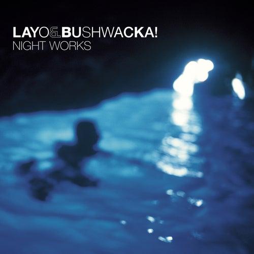 Night Works von Layo & Bushwacka!