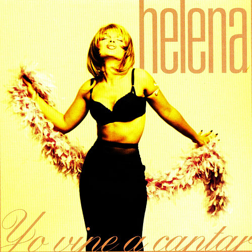 Yo Vine a Cantar de Helena