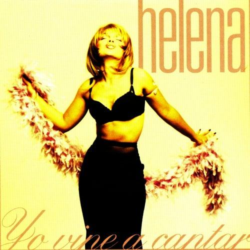 Yo Vine a Cantar van Helena