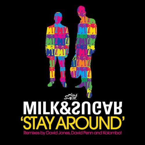 Stay Around by Milk & Sugar