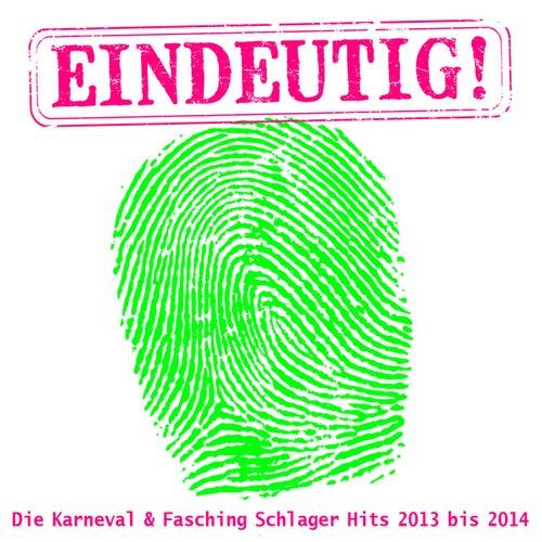 Eindeutig! - Die Karneval & Fasching Schlager Hits 2013 bis 2014 de Various Artists