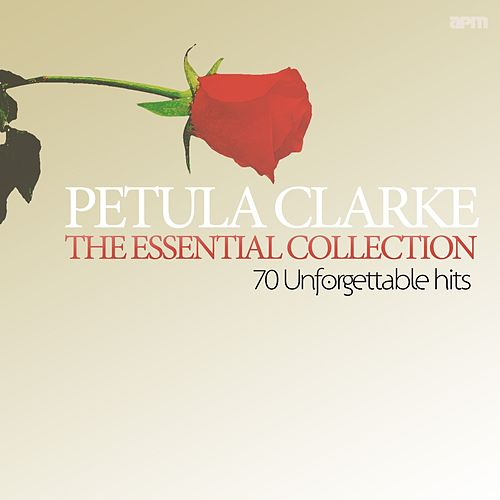 The Essential Collection - 70 Unforgettable Hits von Petula Clark