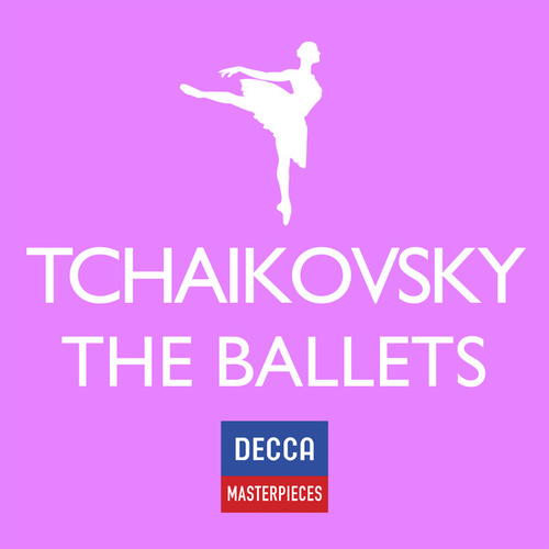 Decca Masterpieces: Tchaikovsky - The Ballets von Various Artists