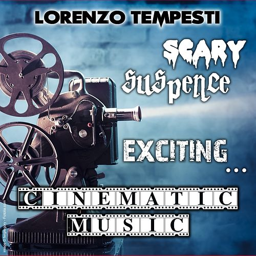 Scary, suspence, exciting...Cinematic music (Musica Da Film) by Lorenzo Tempesti