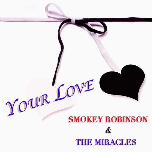 Your Love by The Miracles
