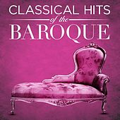 Classical Hits Of The Baroque by Various Artists