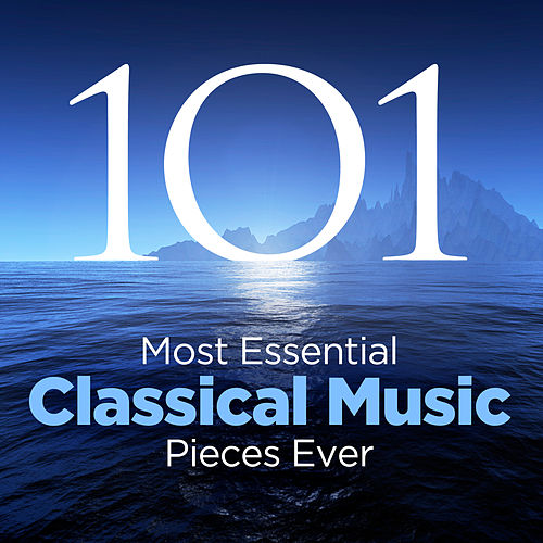 The 101 Most Essential Classical Music Pieces Ever de Various Artists