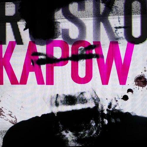 Kapow by Rusko