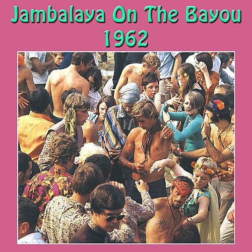 Jambalaya On the Bayou 1962 di Various Artists