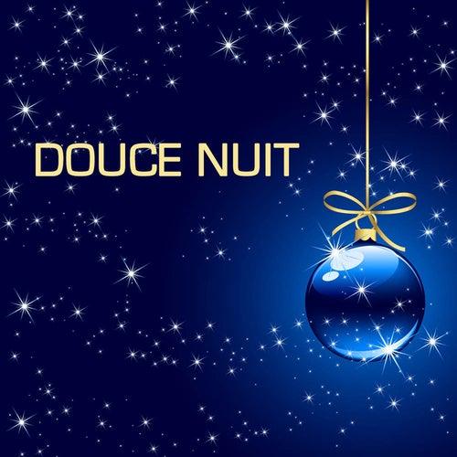 Douce nuit et les plus belles chansons de Noël (Musique de Noël traditionelle et classique) by Douce Nuit