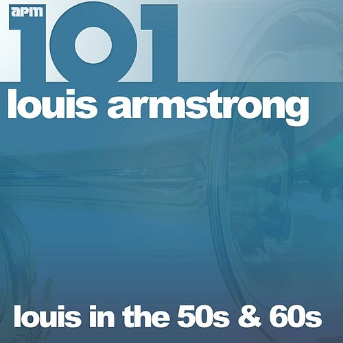 101 - Louis in the 50s & 60s de Louis Armstrong