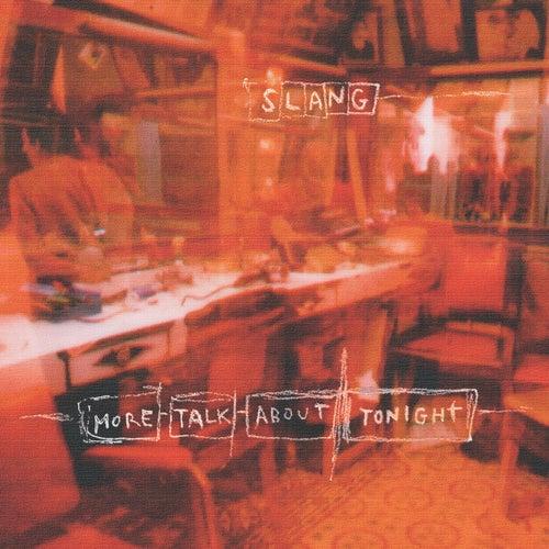 More Talk About Tonight de Slang