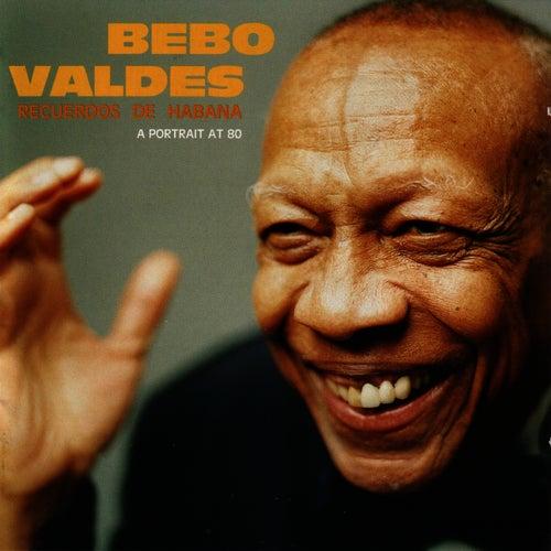 Recuerdos De Habana: A Portrait At 80 von Bebo Valdes