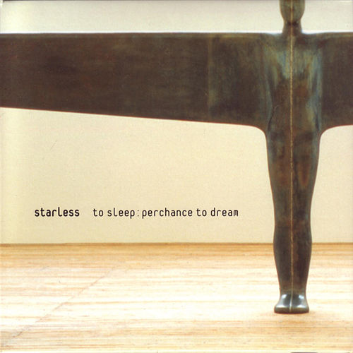 To Sleep: Perchance to Dream by Starless