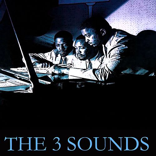The 3 Sounds (80 Original Tracks Digitally Remastered) by The Three Sounds