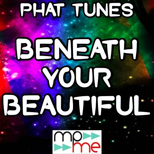 Beneath Your Beautiful - A Tribute to Labrinth Emeli Sande de Phat Tunes