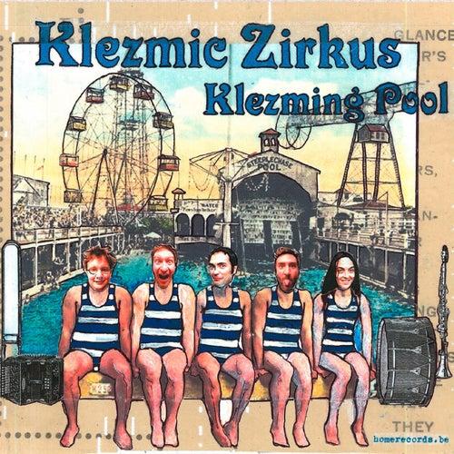 Klezming Pool by Klezmic Zirkus