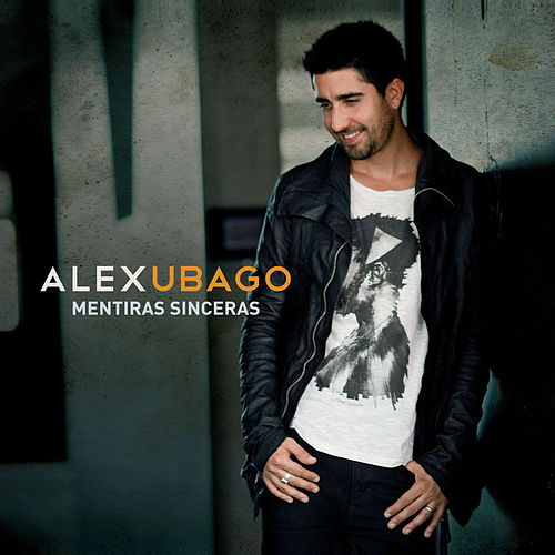 Mentiras sinceras de Alex Ubago