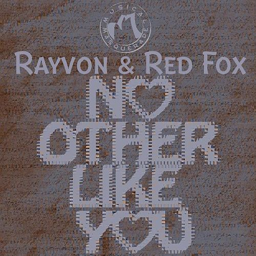 No Other Like You (feat. Rayvon & Red Fox) by Musical Masquerade