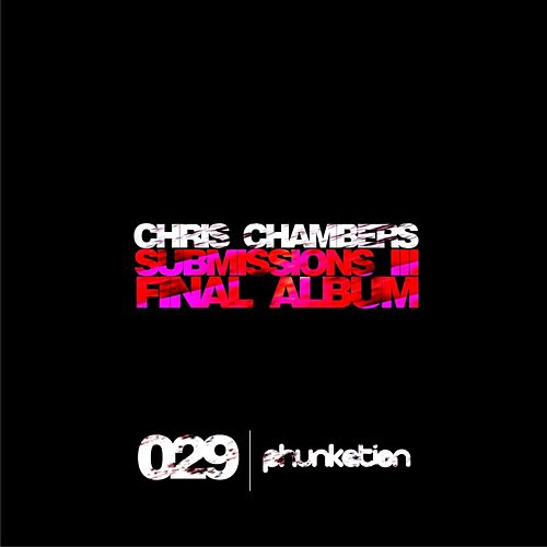 Submissions 3 Final Album - EP by Chris Chambers