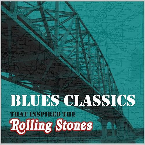 Blues Classics That Inspired The Rolling Stones von Various Artists