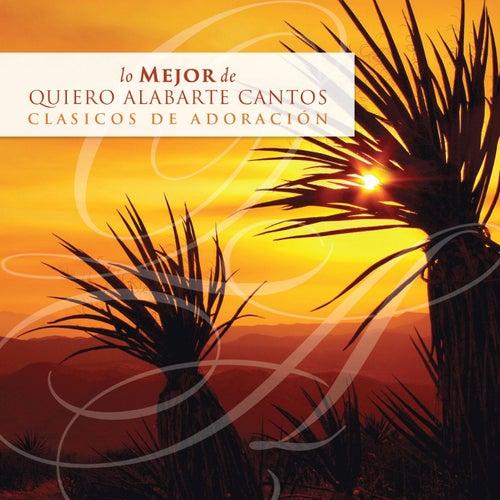 Lo Mejor de Quiero Alabarte Cantos Clasicos de Adoración by Maranatha! Latin