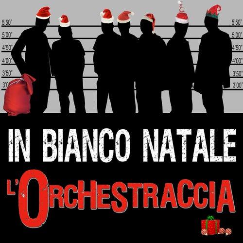 In bianco Natale di Orchestraccia